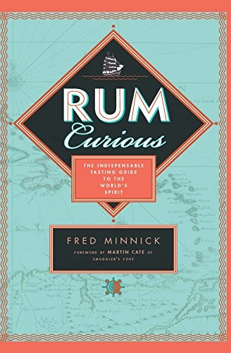 Book - Rum Curious: The Indispensible Tasting Guide to the World's Spirit