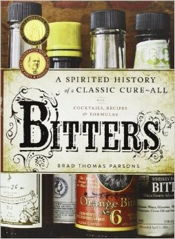 Book - Bitters: A Spirited History of a Classic Cure-All, with Cocktails, Recipes, and Formulas Image