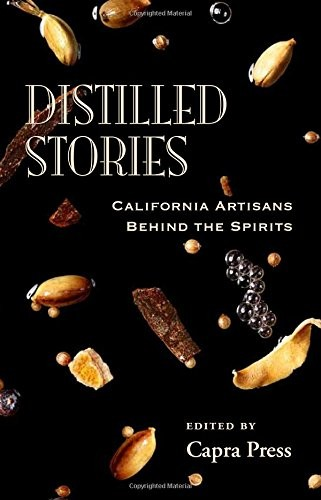 Book - Distilled Stories - California Artisans Behind the Spirits Image
