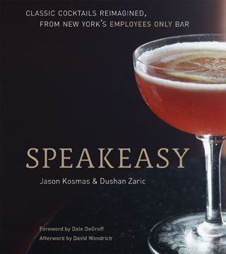 Book - Speakeasy: The Employees Only Guide to Classic Cocktails Reimagined Image