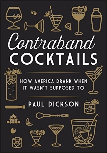 Book - Contraband Cocktails: How America Drank When It Wasn't Supposed To