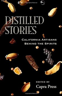Book - Distilled Stories - California Artisans Behind the Spirits