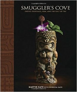 Book - Smuggler's Cove: Exotic Cocktails, Rum, and the Cult of Tiki